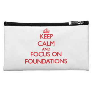 Keep Calm and focus on Foundations Cosmetic Bags