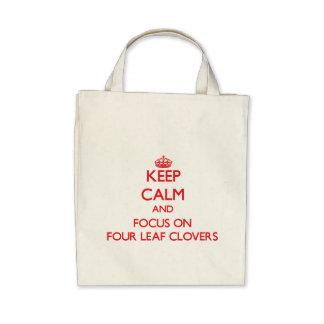 Keep Calm and focus on Four Leaf Clovers Bag