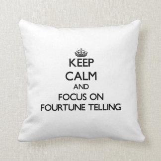 Keep Calm and focus on Fourtune Telling Throw Pillows
