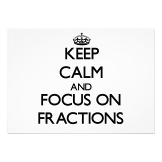 Keep Calm and focus on Fractions Personalized Announcements