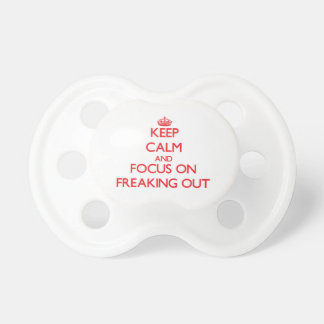 Keep Calm and focus on Freaking Out Pacifier