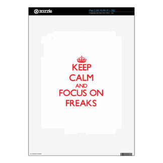 Keep Calm and focus on Freaks Decal For iPad 2