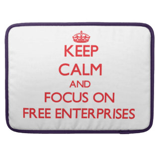 Keep Calm and focus on Free Enterprises Sleeves For MacBook Pro