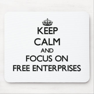 Keep Calm and focus on Free Enterprises Mouse Pads