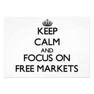 Keep Calm and focus on Free Markets Invites