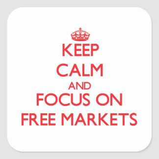 Keep Calm and focus on Free Markets Stickers