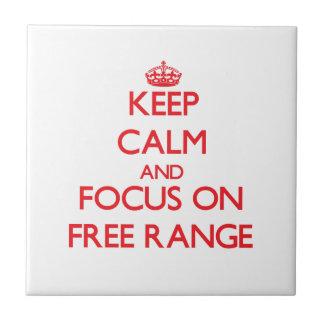 Keep Calm and focus on Free Range Tile