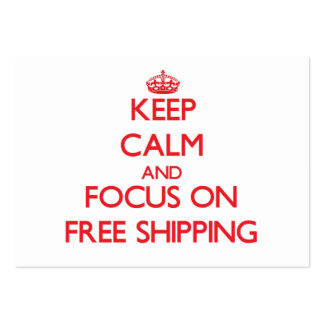 Keep Calm and focus on Free Shipping Business Card Template