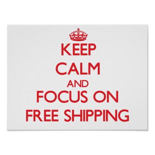 Keep Calm and focus on Free Shipping Poster