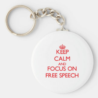 Keep Calm and focus on Free Speech Key Chains