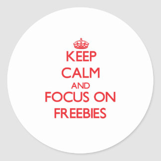 Keep Calm and focus on Freebies Round Stickers
