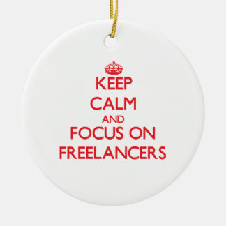 Keep Calm and focus on Freelancers Christmas Tree Ornament