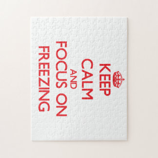 Keep Calm and focus on Freezing Jigsaw Puzzle