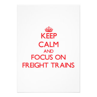 Keep Calm and focus on Freight Trains Personalized Announcements