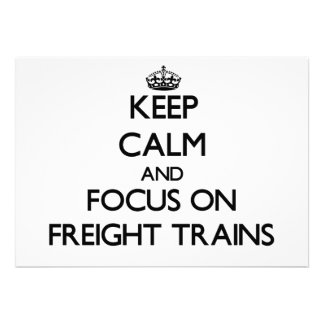 Keep Calm and focus on Freight Trains Invitation