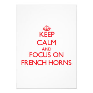 Keep Calm and focus on French Horns Personalized Announcement