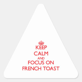 Keep Calm and focus on French Toast Sticker