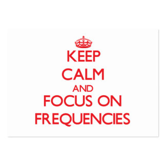 Keep Calm and focus on Frequencies Large Business Cards (Pack Of 100)