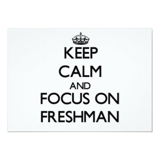 Keep Calm and focus on Freshman Personalized Invitations