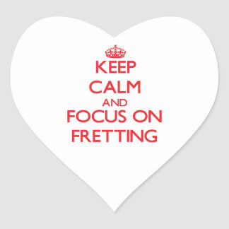 Keep Calm and focus on Fretting Sticker