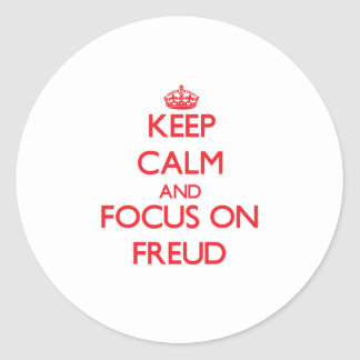 Keep Calm and focus on Freud Classic Round Sticker