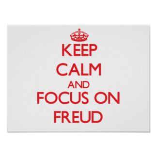 Keep Calm and focus on Freud Poster