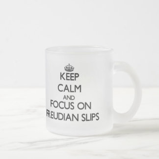Keep Calm and focus on Freudian Slips 10 Oz Frosted Glass Coffee Mug