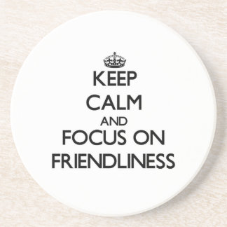 Keep Calm and focus on Friendliness Beverage Coaster