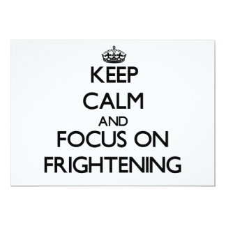 Keep Calm and focus on Frightening 5x7 Paper Invitation Card