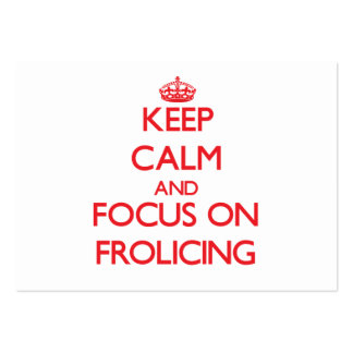 Keep Calm and focus on Frolicing Business Card Template