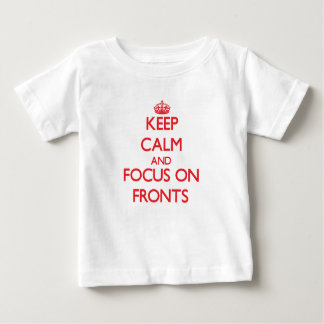 Keep Calm and focus on Fronts Infant T-shirt