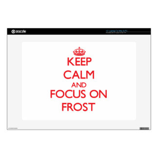 Keep Calm and focus on Frost Laptop Skins