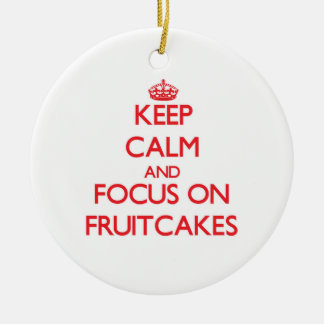 Keep Calm and focus on Fruitcakes Double-Sided Ceramic Round Christmas Ornament