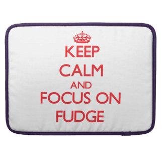 Keep Calm and focus on Fudge MacBook Pro Sleeves