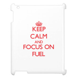 Keep Calm and focus on Fuel Cover For The iPad