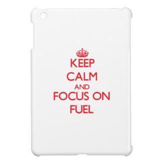 Keep Calm and focus on Fuel iPad Mini Cover