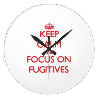 Keep Calm and focus on Fugitives Clocks
