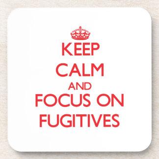 Keep Calm and focus on Fugitives Drink Coaster