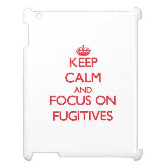 Keep Calm and focus on Fugitives iPad Cases
