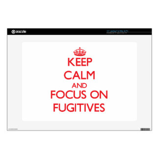Keep Calm and focus on Fugitives Laptop Skins