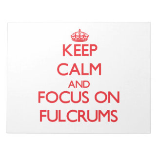 Keep Calm and focus on Fulcrums Memo Notepad