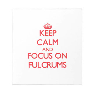 Keep Calm and focus on Fulcrums Memo Note Pads