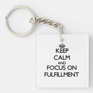 Keep Calm and focus on Fulfillment Acrylic Keychain