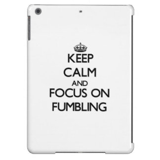Keep Calm and focus on Fumbling iPad Air Case