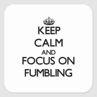 Keep Calm and focus on Fumbling Sticker