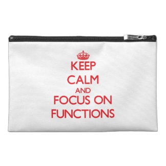 Keep Calm and focus on Functions Travel Accessory Bag