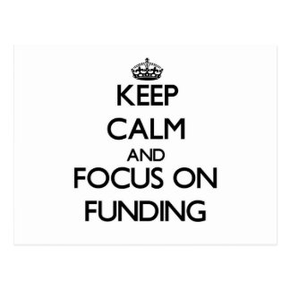 Keep Calm and focus on Funding Postcard