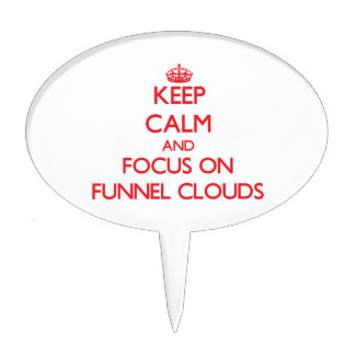 Keep Calm and focus on Funnel Clouds Cake Picks