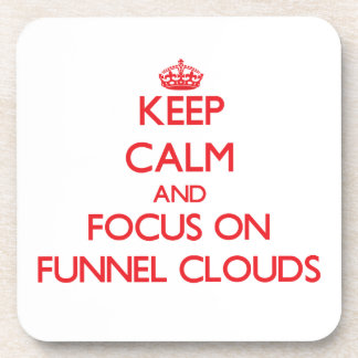 Keep Calm and focus on Funnel Clouds Beverage Coaster