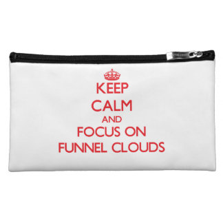 Keep Calm and focus on Funnel Clouds Cosmetic Bags